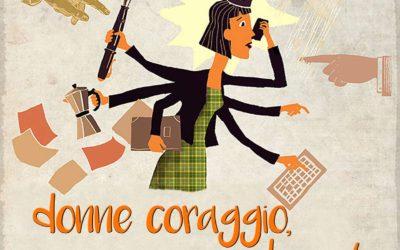"""Teatro: """"Donne coraggio, coraggio donne!"""" il 9 marzo a Cigliano (VC)"""